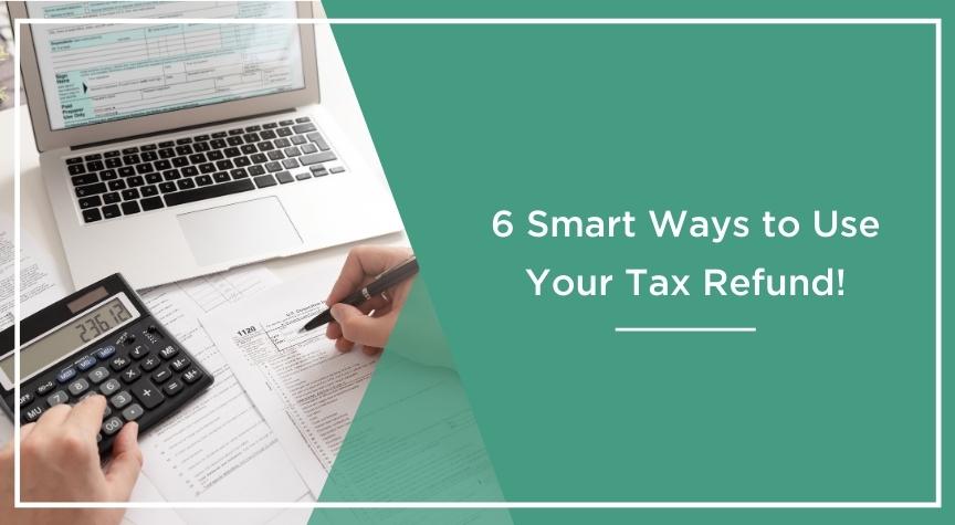 Smart Ways to Use Tax Refund