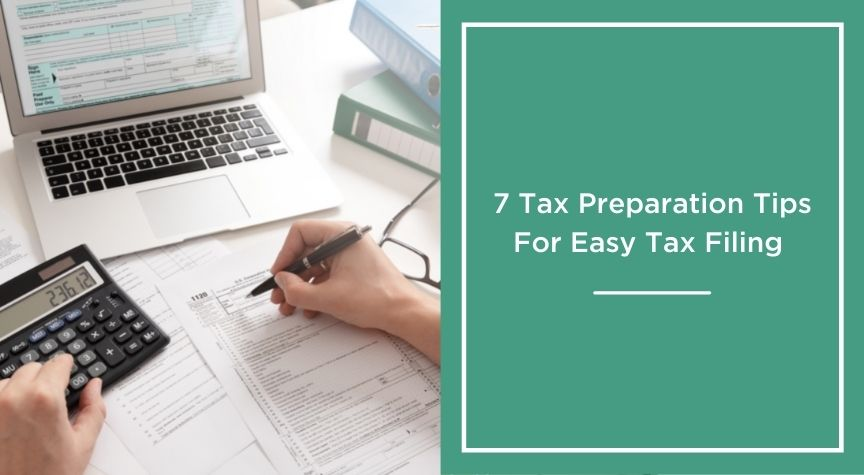 7 tax preparation tips for easy tax filing
