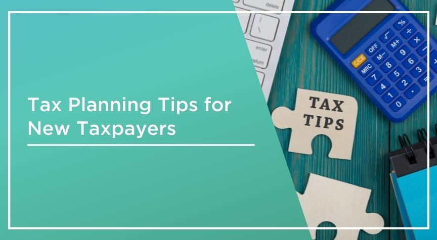 tax planning tips for new taxpayers