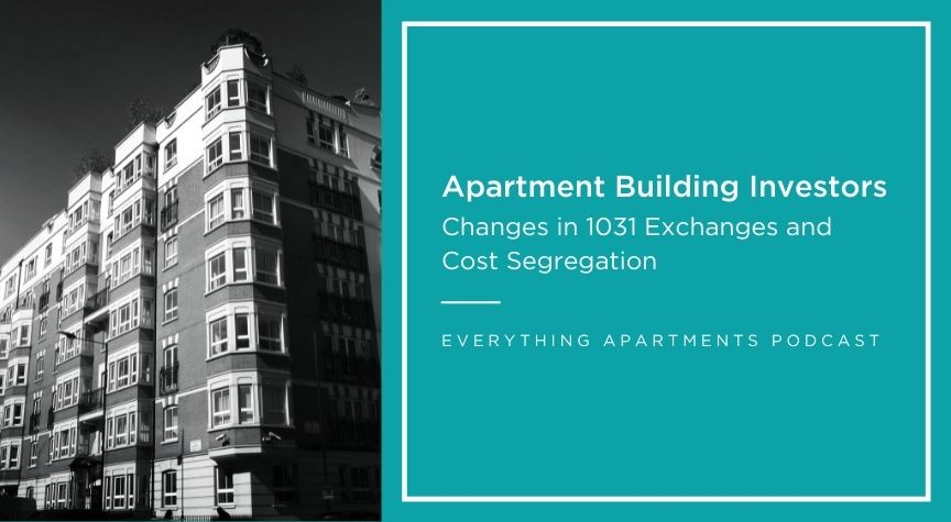 apartment building investors changes in 1301 exchanges and cost segregation