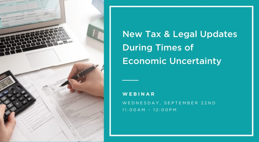 New Tax & Legal Updates During Times of Economic Uncertainty